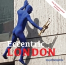 Quirky London : A Guide to over 300 of the City's Strangest Sights - Book