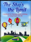 The Sky's the Limit : A Workbook for Teaching Mental Wellbeing to Young People with SEN - Book