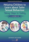 Helping Children to Learn About Safer Sexual Behaviour : A Narrative Approach to Working with Young Children and Sexually Concerning Behaviour - Book