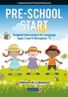 Pre-School Start : Targeted Intervention for Language Ages 3 and 4 (Reception -1) - Book