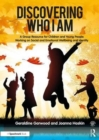 Discovering Who I am : A Group Resource for Children and Young People Working on Social and Emotional Wellbeing and Identity - Book