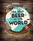 The Best Beer in the World : One Man's Global Search for the Perfect Pint - Book