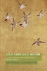 Great Faith, Great Wisdom : Practice and Awakening in the Pure Land Sutras of Mahayana Buddhism - Book