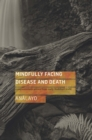 Mindfully Facing Disease and Death - eBook