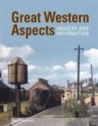 Great Western Aspects - Imagery and Information - Book
