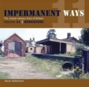 Impermanant Ways : The Closed Railway Lines of Britain : Berkshire Volume 11 - Book