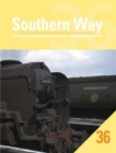 Southern Way Issue 36: The Regular Volume for the Southern Devotee : No. 36 - Book