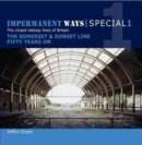 Impermanent Ways Special 1 : Somerset & Dorset Line Fifty Years on - Book