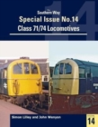 Southern Way Special : Class 71/74 Locomotives No. 14 - Book