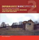 Impermanent Ways Special : Midland & South Western Junction Railway Part 1 - Book