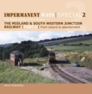 Impermanent Ways Special 2 : The closed railway lines of Britain From Closure to Abandonment 2 - Book