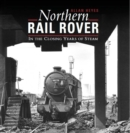 Northern Rail Rover : In the Closing Years of Steam - Book
