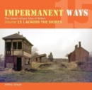 Impermanent Ways 15 : Across The Shires - Book