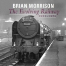The Evolving Railway : 1951-1976 - Book