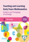 Teaching and Learning Early Years Mathematics : Subject and Pedagogic Knowledge - Book