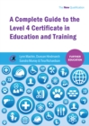 A Complete Guide to the Level 4 Certificate in Education and Training - eBook