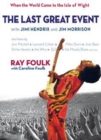 The Last Great Event: with Jimi Hendrix and Jim Morrison : Jimi Hendrix, Miles Davis, the Who, Joan Baez, Richie Havens, Joni Mitchell, Procul Harum, the Doors, Leonard Cohen, the Moody Blues, Emerson - Book