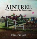 Aintree : The History of the Racecourse - Book