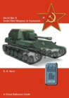 World War II Soviet Field Weapons & Equipment : A Visual Reference Guide - Book