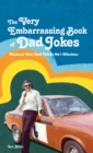 The VERY Embarrassing Book of Dad Jokes : Because your dad thinks he's hilarious - eBook