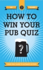 How To Win Your Pub Quiz : Your only guide to ultimate victory - eBook