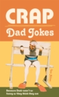 Crap Dad Jokes : Because Dads aren't as funny as they think they are - eBook