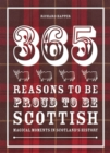 365 Reasons to be Proud to be Scottish : Magical moments in Scotland's history - eBook