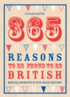 365 Reasons To Be Proud To Be British : Magical moments in our great history - eBook