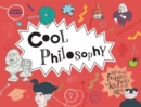 Cool Philosophy : Filled with facts for kids of all ages - Book