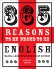 365 Reasons to be Proud to be English : Magical Moments in England's History - eBook