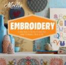 Mollie Makes: Embroidery : 15 new projects for you to make plus handy techniques, tricks and tips - Book