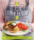 Al Fresco Eats : Easy-peasy grills, barbecues and picnics - eBook