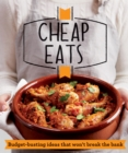 Cheap Eats : Budget-busting ideas that won't break the bank - eBook