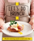 Let's Do Brunch : Morning meals to start your day - eBook