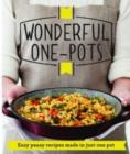 Wonderful One-Pots : Easy peasy recipes made in just one pot - Book