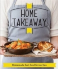Home Takeaway : Homemade fast-food favourites - Book