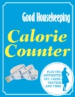 Good Housekeeping Calorie Counter : Plus fat, saturated fat, carbs, protein and fibre - eBook