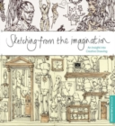 Sketching from the Imagination : An Insight into Creative Drawing - Book