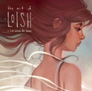 The Art of Loish : A Look Behind the Scenes - Book