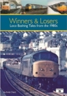 Winners & Losers : Loco Bashing Tales from the 1980s - Book