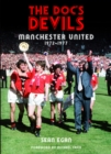 The Doc's Devils : Manchester United Under Tommy Docherty - eBook