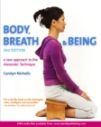 Body, Breath and Being : A new guide to the Alexander Technique - Book