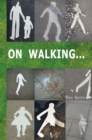 On Walking : A guide to going beyond wandering around looking at stuff - eBook