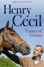 Henry Cecil : Trainer of Genius - Book