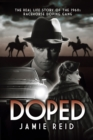 Doped : The Real Life Story of the 1960s Racehorse Doping Gang - Book