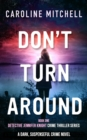 Don't Turn Around : A dark, suspenseful crime novel - eBook
