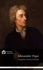 Complete Works of Alexander Pope (Delphi Classics) - eBook