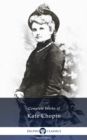 Delphi Complete Works of Kate Chopin (Illustrated) - eBook
