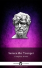Complete Works of Seneca the Younger (Delphi Classics) - eBook