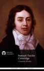Complete Works of Samuel Taylor Coleridge (Delphi Classics) - eBook